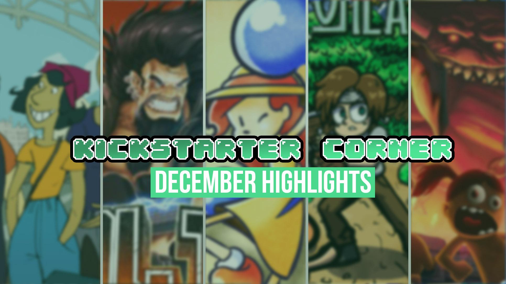 Kickstarter Corner – December Highlights