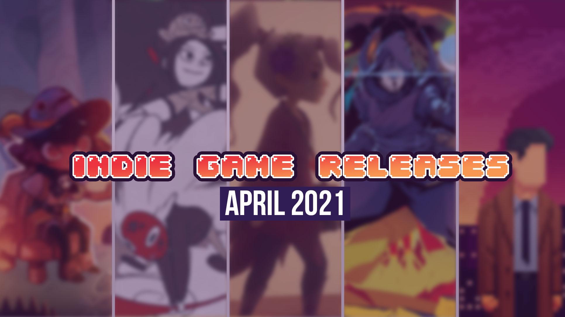 Upcoming Indie Games – April 2021
